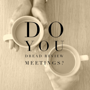 1to1 reviews do you dread your review meetings