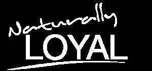 Naturally Loyal
